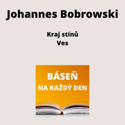 Johannes Bobrowski - Kraj stínů + Ves