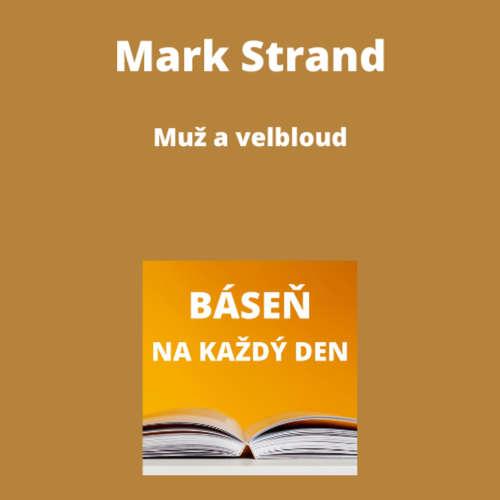 Mark Strand - Muž a velbloud