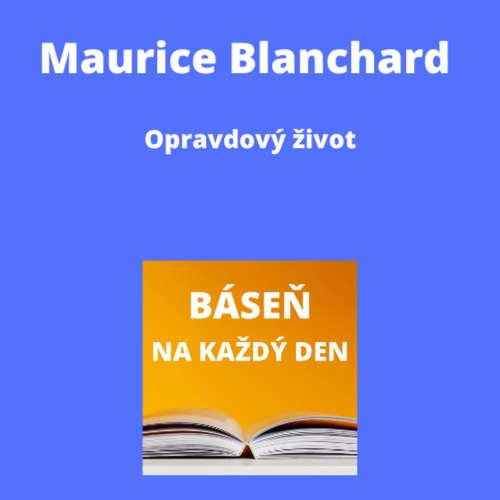 Maurice Blanchard - Opravdový život