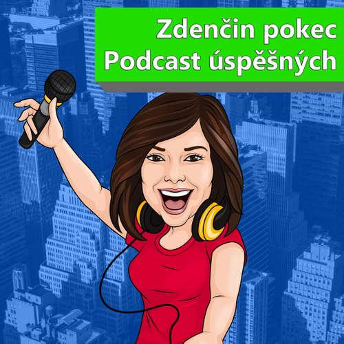 Zdenčin pokec – podcast úspěšných