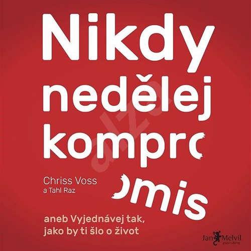 99. Podcast  Mužom.sk: Nikdy nedělej kompromis (Chriss Voss)