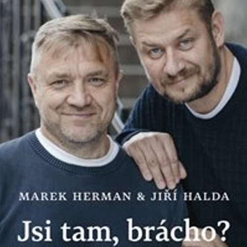 132. Podcast Mužom.sk: Jsi tam, brácho? (M. Herman, J. Halda)