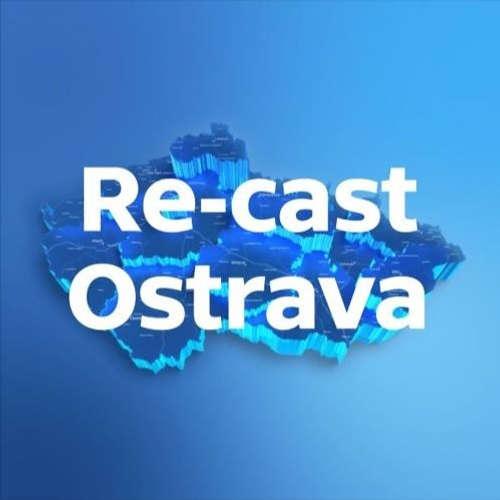 Re-cast Ostrava