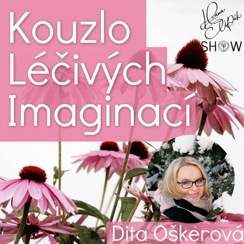 #55 Kouzlo Léčivých Imaginací - Dita Oškerová