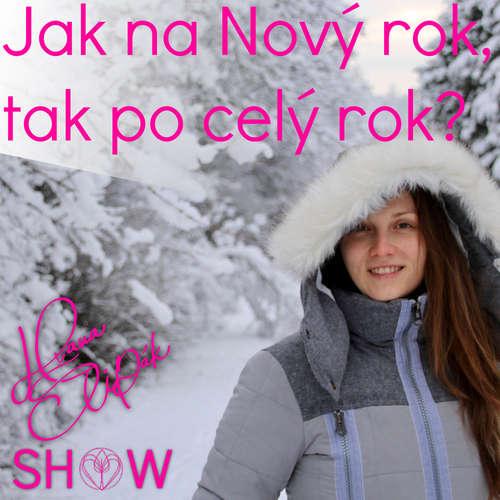 #51 Jak na Nový rok, tak po celý rok? Hana Štipák