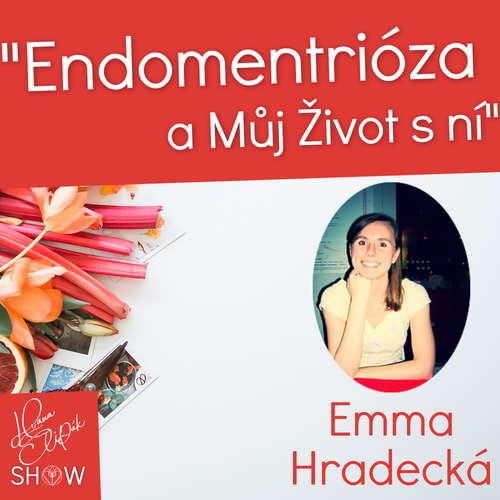 #48 Endometrióza a Můj Život s ní Emma Hradecká
