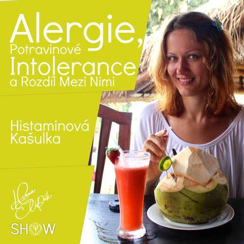 #46 Alergie, Potravinové Intolerance a Rozdíl Mezi Nimi - Histaminová Kašulka
