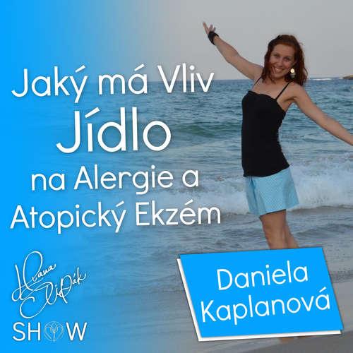 #45 Jaký má Vliv Jídlo na Alergie a Atopický Ekzém? Daniela Kaplanová