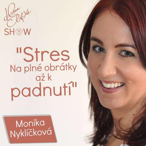 #43 Stres, Na Plné Obrátky Až K Padnutí - Monika Nyklíčková