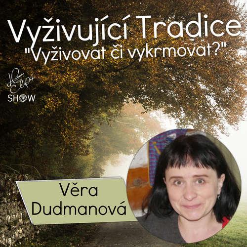 #41 Vyživující Tradice Vyživovat či Vykrmovat? - Věra Dudmanová