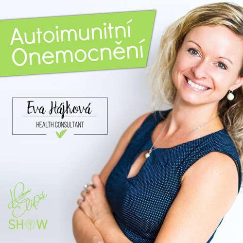 #40 Autoimunitní Onemocnění - Eva Hájková