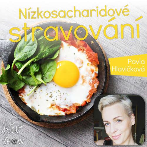 #39 Nízkosacharidové stravování pro hubnutí a zdraví - Pavla Hlavičková