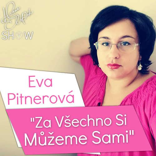 #38 Za Všechno Si Můžeme Sami - Eva Pitnerová