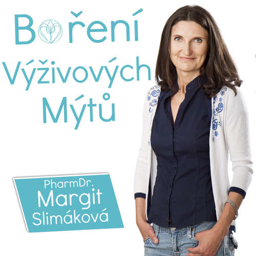 Boření Výživových Mýtů - PharmDr. Margit Slimáková