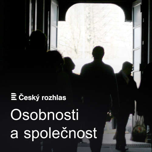 Český rozhlas - Osobnosti a společnost