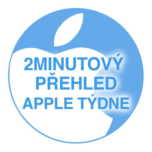 2minutový přehled Apple týdne