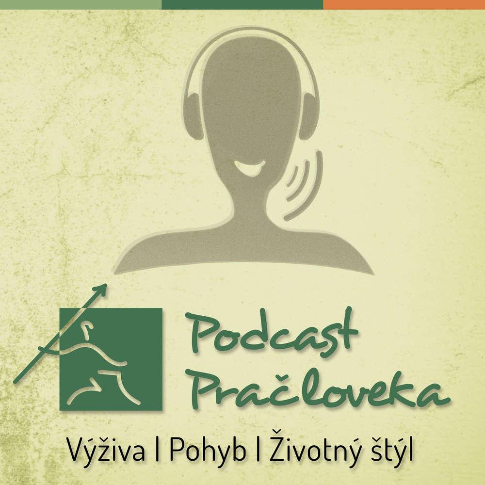 Podcast Pračloveka: Výživa | Pohyb | Životný štýl