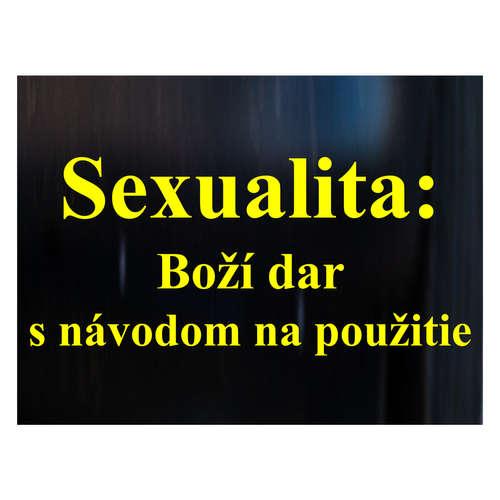 Sexualita: Boží dar  s návodom na použitie