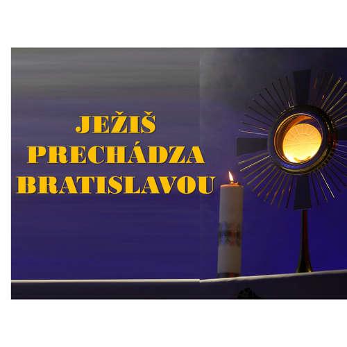 JEŽIŠ PRECHÁDZA BRATISLAVOU