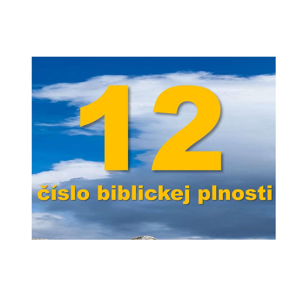 12 - číslo biblickej plnosti.