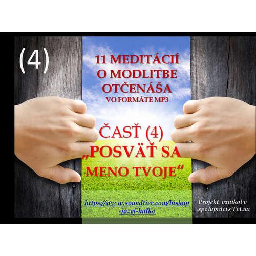 """Štvrtá (4) meditácia o modlitbe Otčenáša: """"Posväť sa meno tvoje"""""""