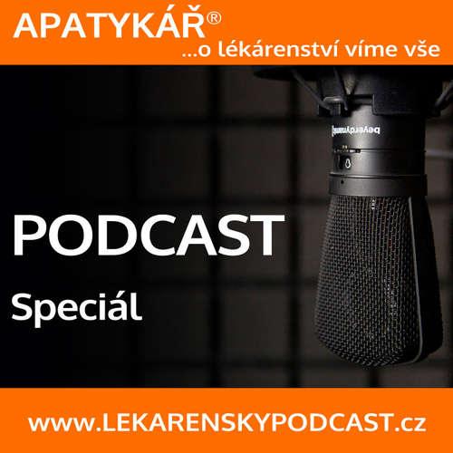 APATYKÁŘ® – Podcast - speciál