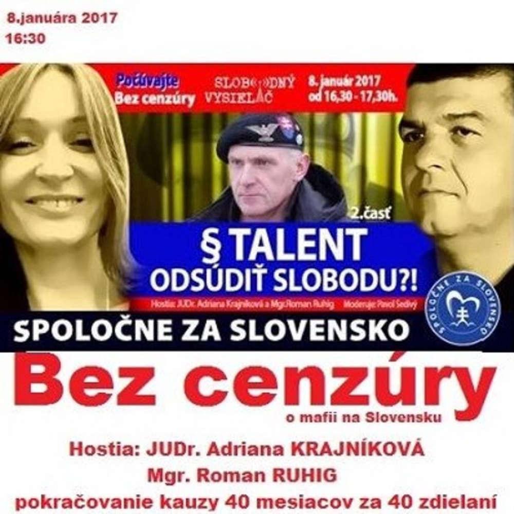 Bez cenzury 74 2017 01 08 Rudolf TEIGAUF 40 mesiacov za 40 zdielani talent odsudi slobodu