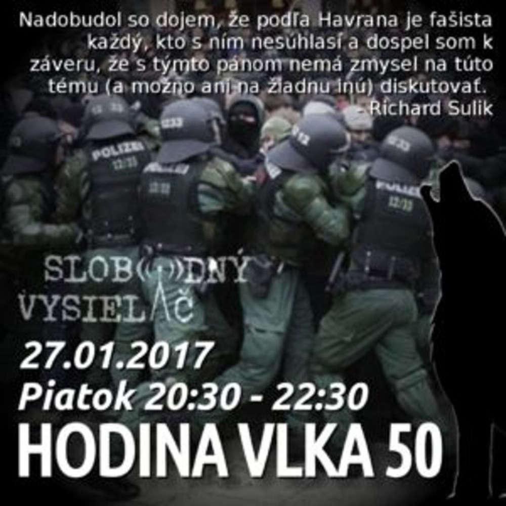 Hodina Vlka 50 2017 01 27 udalosti aktualneho ty d a Fa izmus antifa istov