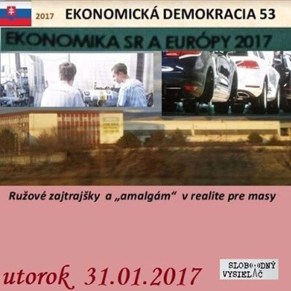 Ekonomicka demokracia 53 2017 01 31 Ru ove zajtraj ky a amalgam v realite pre masy
