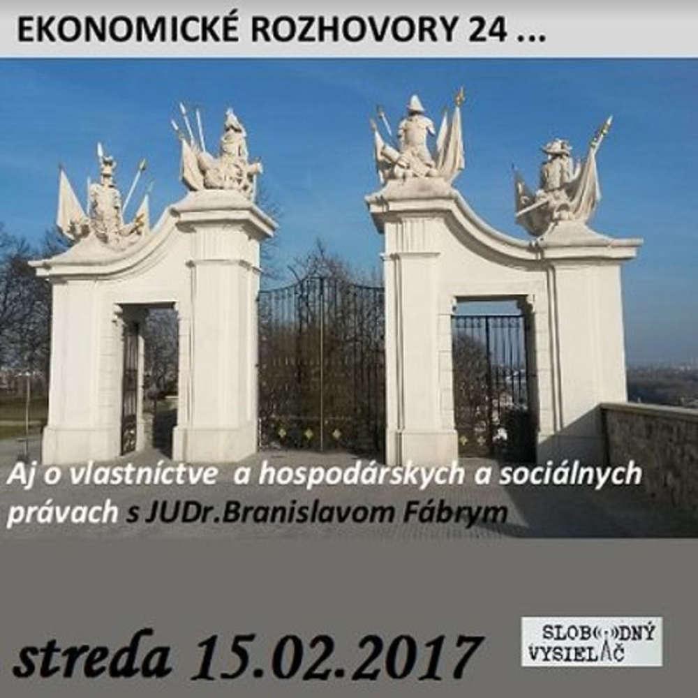Ekonomicke rozhovory 24 2017 02 15 Aj o vlastnictve a hospodarskych a socialnych pravach