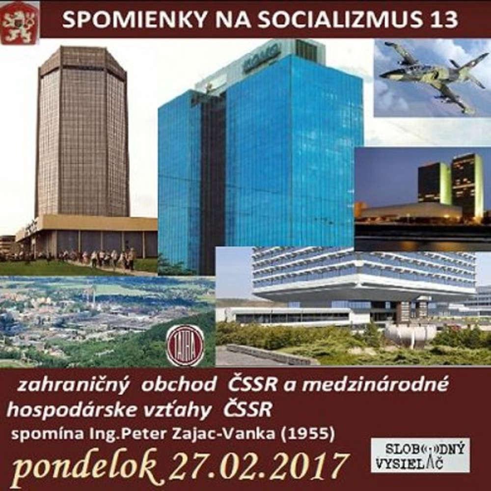 Spomienky na Socializmus 13 2017 02 27 Zahrani ny obchod a medzinarodne hospodarske vz ahy SSR