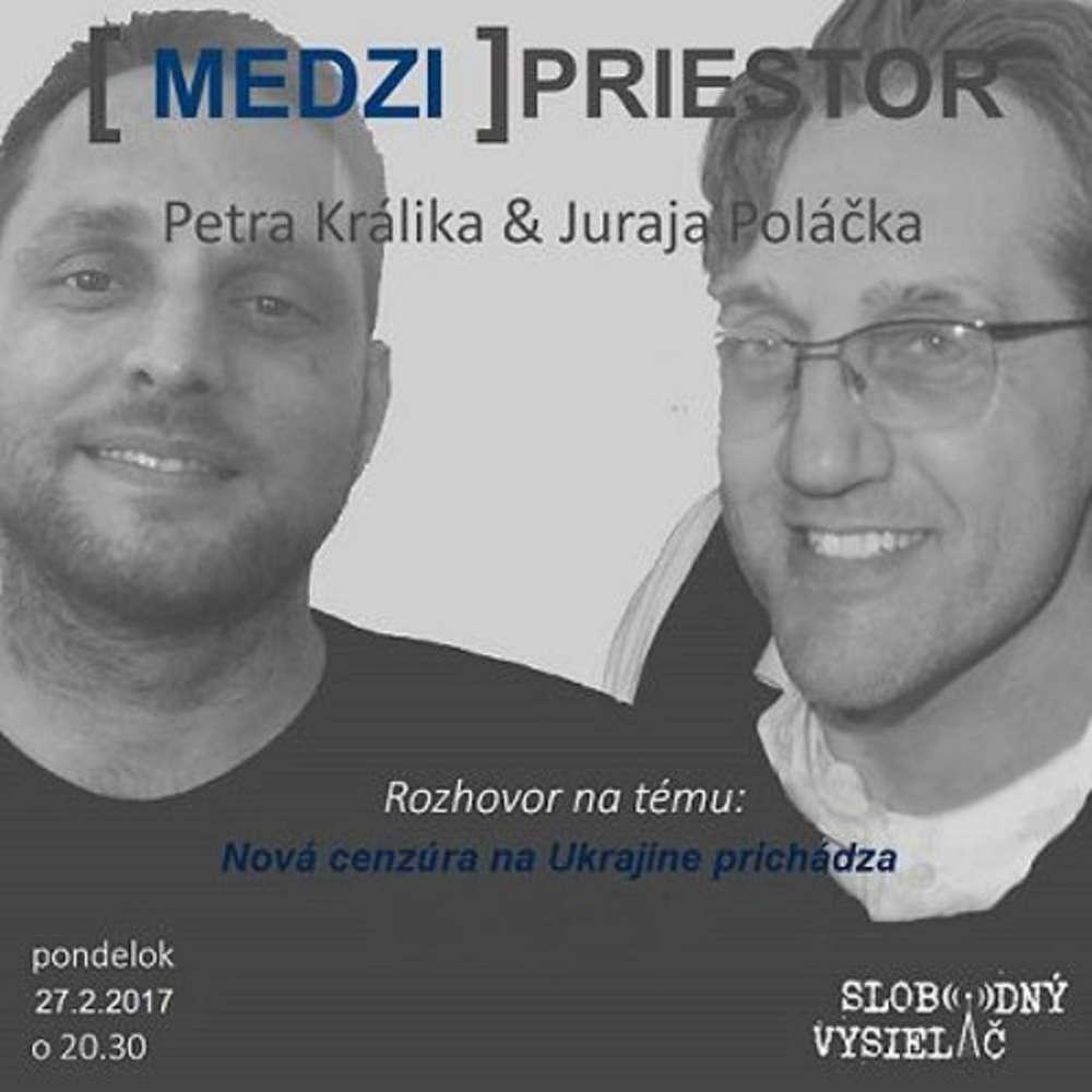 Medzipriestor 59 2017 02 27 Nova cenzura na Ukrajine prichadza