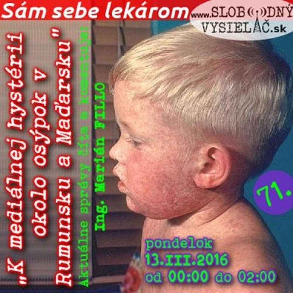Sam sebe lekarom 71 2017 03 13 K medialnej hysterii okolo osypok v Rumunsku a Ma arsku