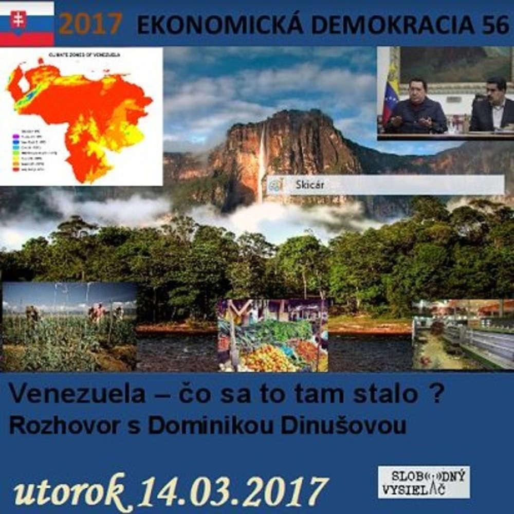 Ekonomicka demokracia 56 2017 03 14 Venezuela o sa to tam stalo