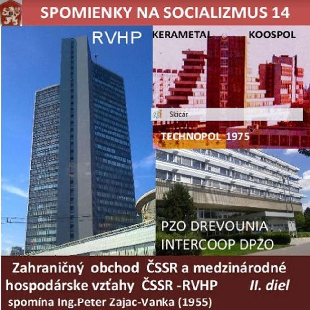 Spomienky na Socializmus 14 2017 03 20 Zahr obchod a medz hosp vz ahy SSR RVHP II diel