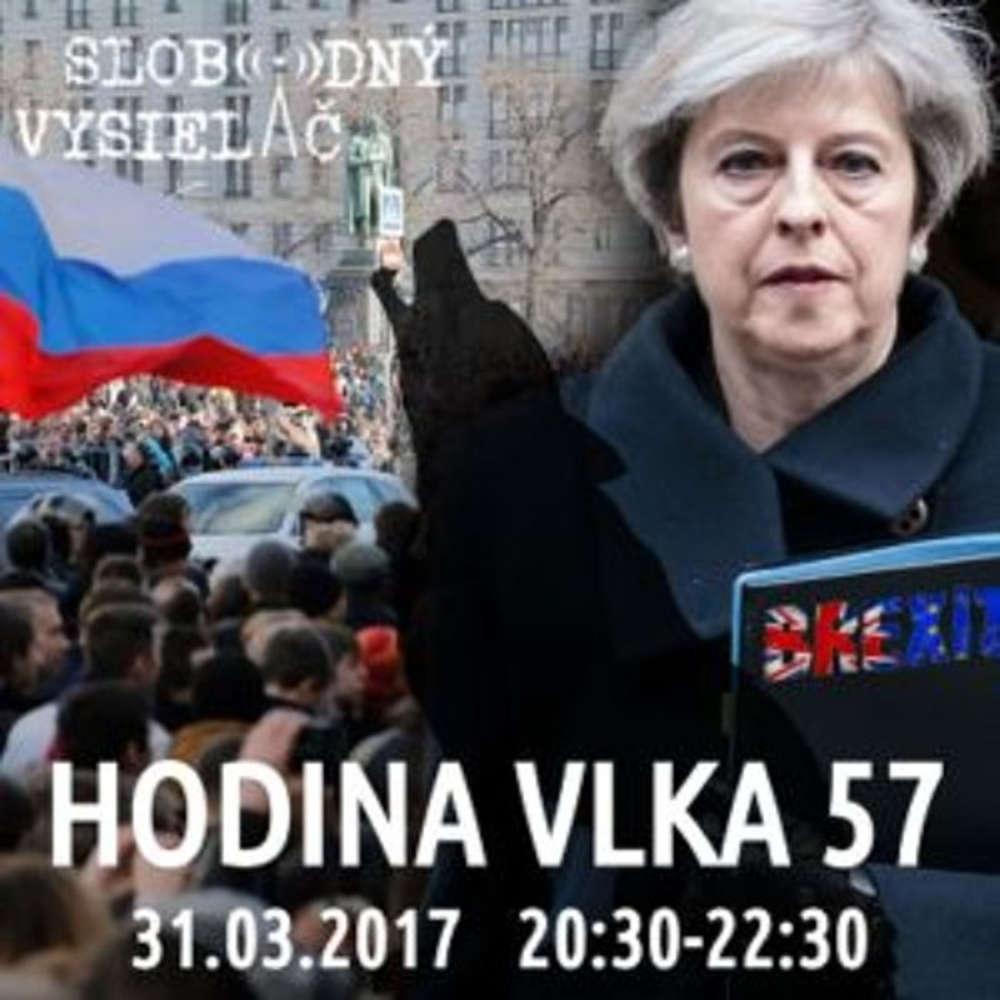 Hodina Vlka 57 2017 03 31 udalosti aktualneho ty d a spustenie Brexitu