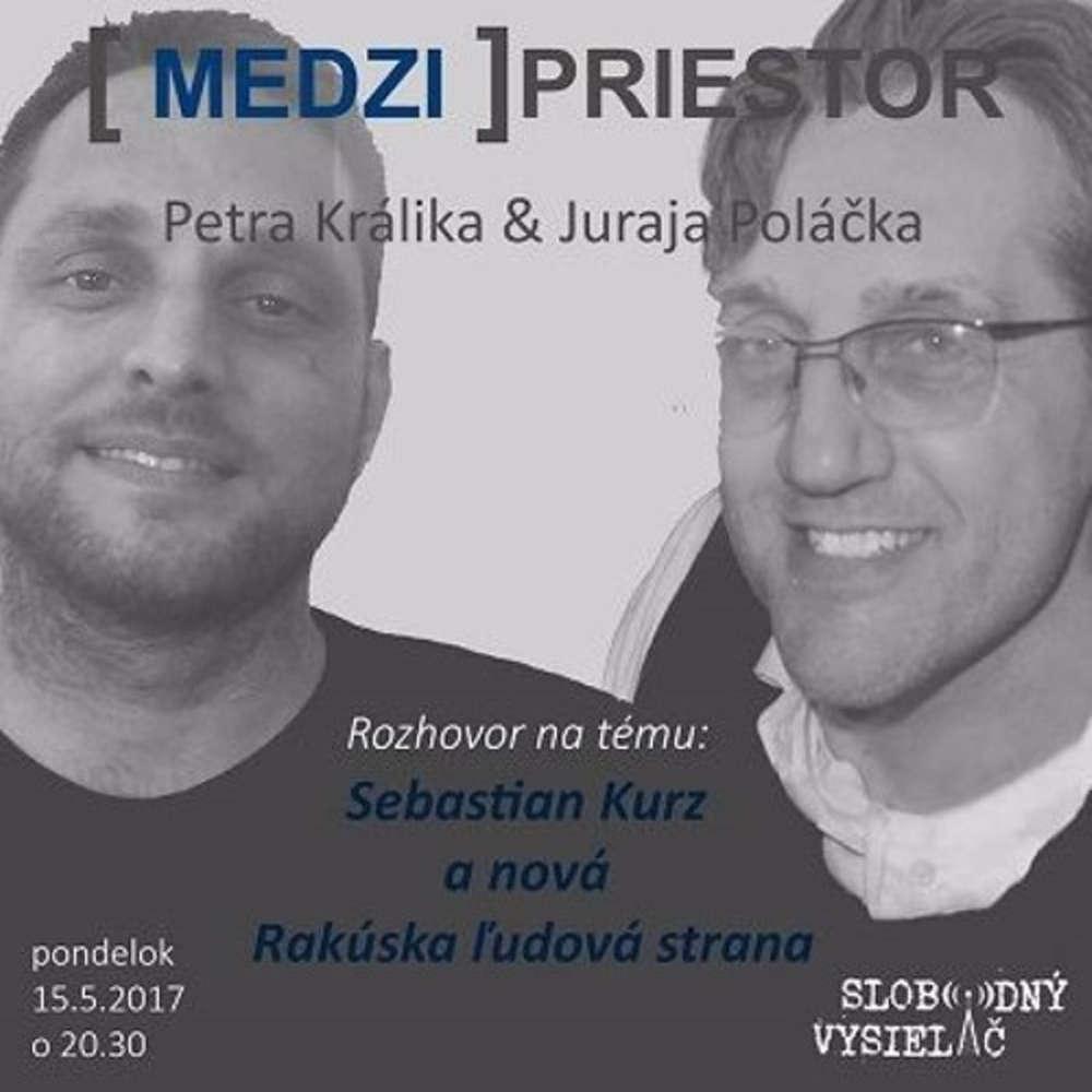 Medzipriestor 69 2017 05 15 Sebastian Kurz a nova Rakuska udova strana