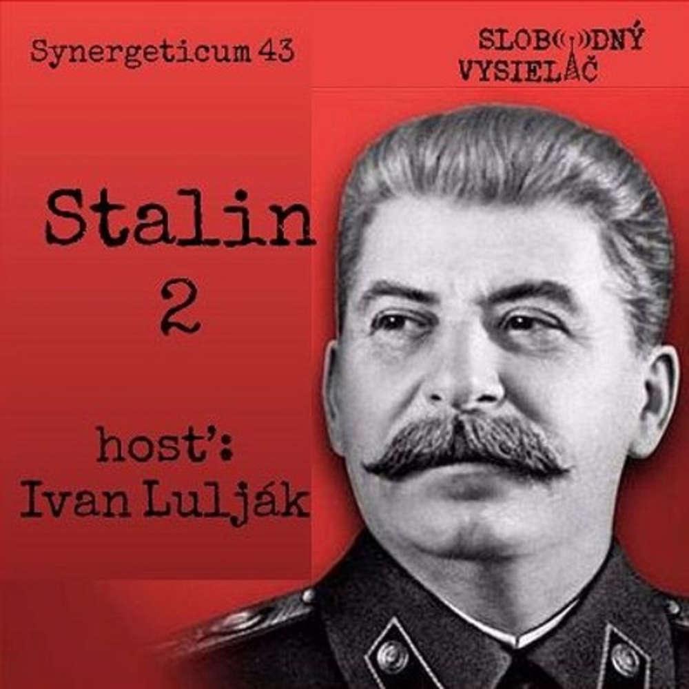 Synergeticum 43 2017 05 16 Stalin Ve ka vlastenecka vojna a po Stalinovi