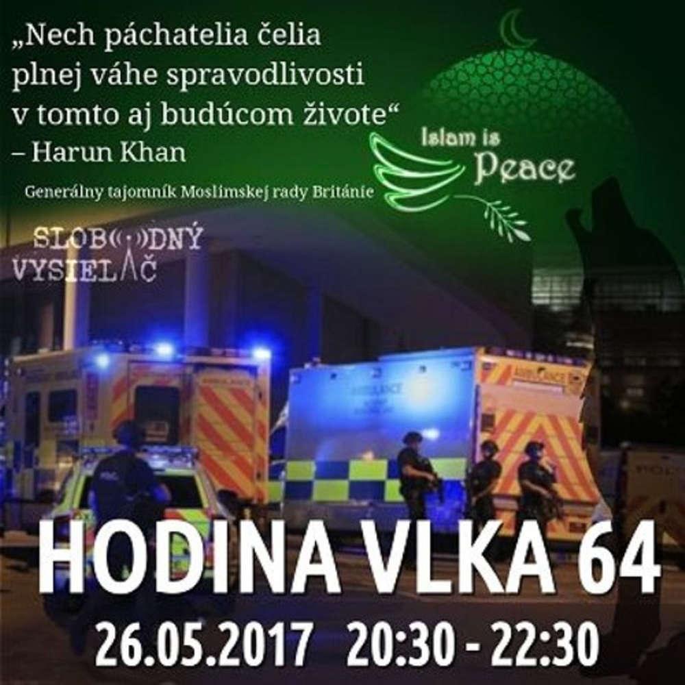 Hodina Vlka 64 2017 05 26 udalosti aktualneho ty d a terorizmus a europske hodnoty