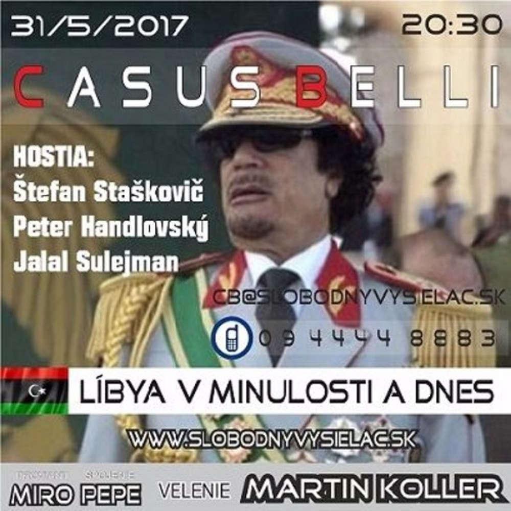 Casus belli 14 2017 05 31 Libya v minulosti a dnes