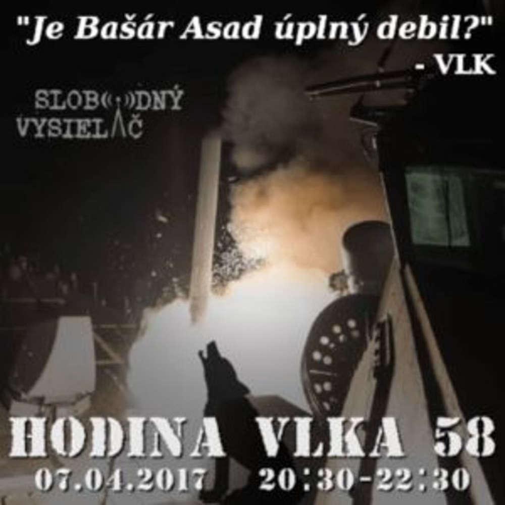 Hodina Vlka 58 2017 04 07 udalosti aktualneho ty d a utok USA na Syriu