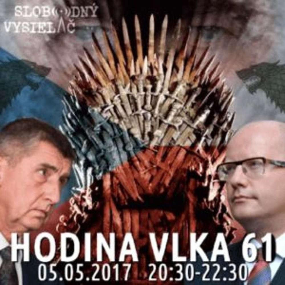 Hodina Vlka 61 2017 05 05 udalosti aktualneho ty d a vladna kriza v R