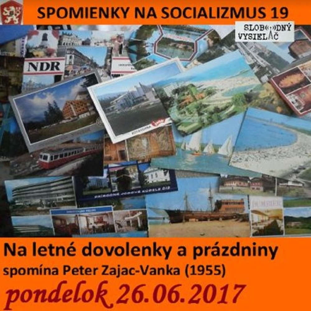 Spomienky na Socializmus 19 2017 06 26 Spomienky na letne dovolenky