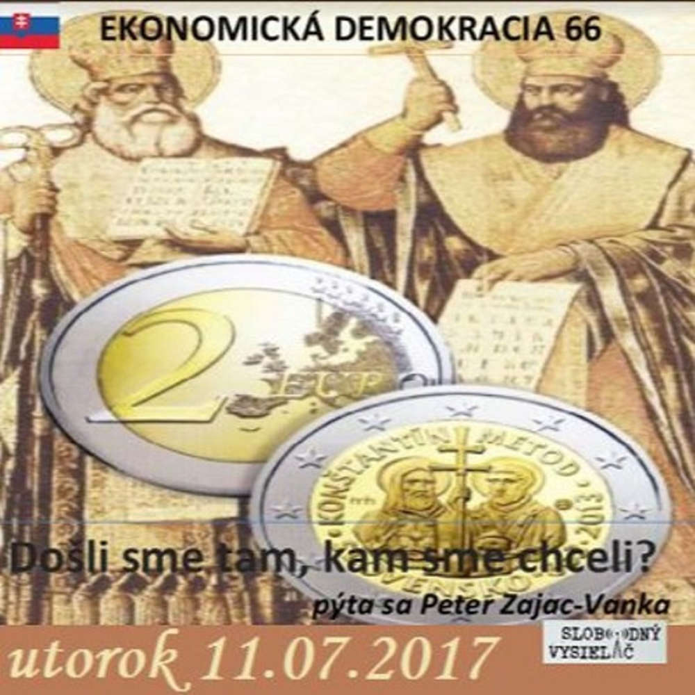 Ekonomicka demokracie 66 2017 07 11 Slovensko Do li sme tam kam sme chceli