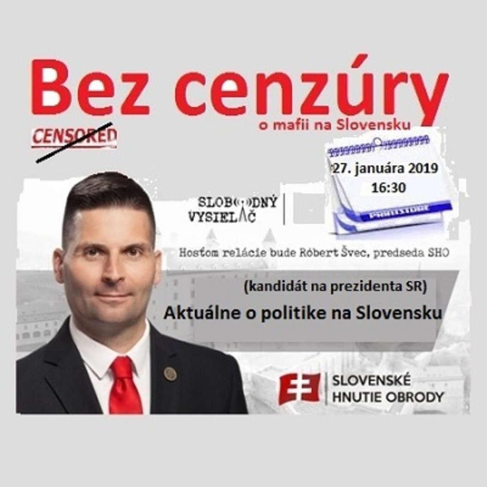 Bez cenzury 126 2019 01 27 AKTUALNE O POLITIKE NA SLOVENSKU
