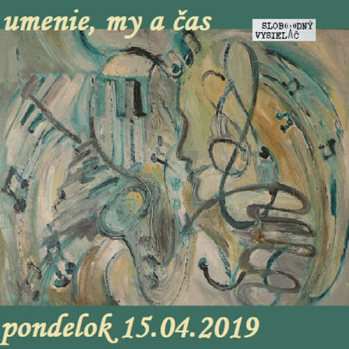 Umenie, my a čas 24 - 2019-04-15 Henrieta Rojková