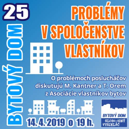 Bytový dom 25 - 2019-04-15 Problémy v spoločenstve vlastníkov…