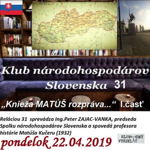 """Klub národohospodárov Slovenska 31 - 2019-04-22 """"Knieža Matúš rozpráva…"""" I.časť"""