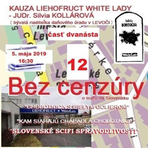 "Bez cenzúry 135 - 2019-05-05 ""KAUZA LIEHOFRUCT WHITE LADY"" časť 12."