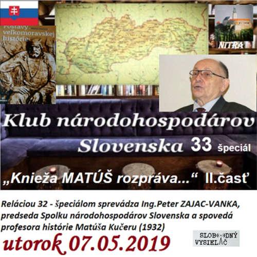 """Klub národohospodárov Slovenska 33 špeciál - 2019-05-07 """"Knieža Matúš rozpráva"""" II."""